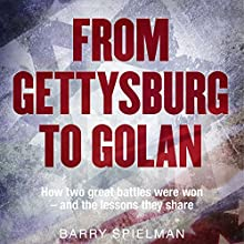 From Gettysburg to Golan: How Two Great Battles Were Won - and the Lessons They Share Audiobook by Barry Spielman Narrated by Bob Brown