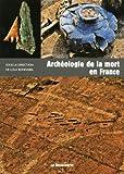 echange, troc Lola Bonnabel, Isabelle Le Goff, Bruno Boulestin - Archéologie de la mort en France
