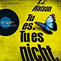 Tu es. Tu es nicht. Audiobook by S. J. Watson Narrated by Andrea Sawatzki