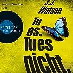 Tu es. Tu es nicht. | S. J. Watson