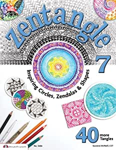 Zentangle 7: Inspiring Circles, Zendalas & Shapes