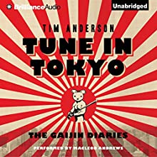 Tune In Tokyo: The Gaijin Diaries Audiobook by Tim Anderson Narrated by MacLeod Andrews