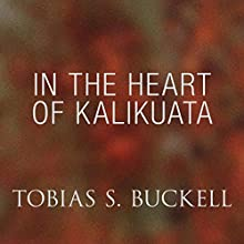 In the Heart of Kalikuata (       UNABRIDGED) by Tobias Buckell Narrated by Jennifer Van Dyck