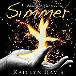 Simmer: Midnight Fire, Book 2 | Kaitlyn Davis