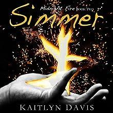 Simmer: Midnight Fire, Book 2 | Livre audio Auteur(s) : Kaitlyn Davis Narrateur(s) : Meghan Crawford
