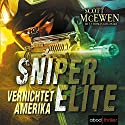 Vernichtet Amerika (Sniper Elite 2) Audiobook by Scott McEwen Narrated by Stefan Lehnen