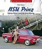 NSU Prinz: Fahre Prinz und du bist Koenig