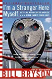 img - for I'm a Stranger Here Myself: Notes on Returning to America After 20 Years Away [Paperback] [2000] (Author) Bill Bryson book / textbook / text book