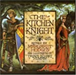 The Kitchen Knight: A Tale of King Ar...