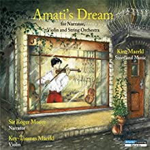 Amati's Dream Performance by Kim Maerkl Narrated by Roger Moore