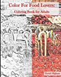 Coloring for Food Lovers: An Adult Co...