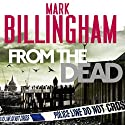 From the Dead: Tom Thorne, Book 9 Hörbuch von Mark Billingham Gesprochen von: Mark Billingham