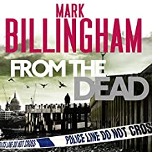 From the Dead: Tom Thorne, Book 9 Audiobook by Mark Billingham Narrated by Mark Billingham