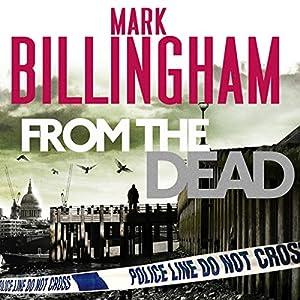 From the Dead: Tom Thorne, Book 9 Hörbuch von Mark Billingham Gesprochen von: Mark Billingham