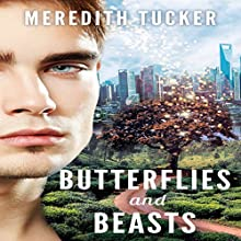 Butterflies and Beasts Audiobook by Meredith Tucker Narrated by Sherman Pepper