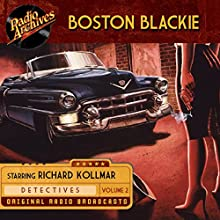 Boston Blackie, Volume 2 Radio/TV Program by  NBC Radio Narrated by  full cast
