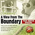 Johnners' A View from the Boundary: Test Match Special