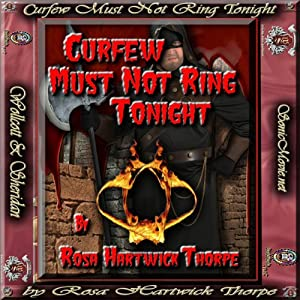 Curfew Must Not Ring Tonight | [Rosa Hartwick Thorpe]