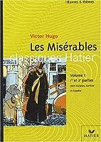 Les Misérables.  Volume 1, extraits des 1ère et 2ème parties : Epopée de Jean Valjean, Fantine et Cosette
