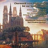 Chormusik vom Frühbarock bis Spätromantik