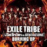 BURNING UP-EXILE TRIBE [�O��� J Soul Brothers VS GENERATIONS]