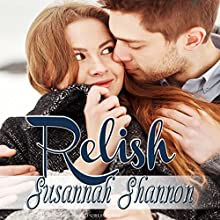 Relish: The Cass Chronicles, Book 2 Audiobook by Susannah Shannon Narrated by Ava Zilver