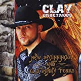 New Beginnings And Old Honk... - Clay Underwood