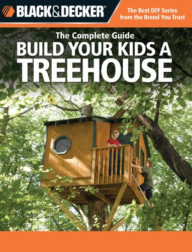 Black & Decker The Complete Guide: Build Your Kids A Treehouse (Black & Decker Complete Guide) front-389481