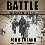 Battle: The Story of the Bulge | John Toland