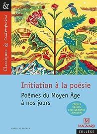 Le coin des lecteurs - Initiation à la poésie: poèmes du Moyen Age à nos jours