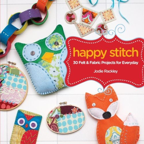 Buy Cheap Happy Stitch: 30 Felt and Fabric Projects for Everyday