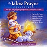 The Jabez Prayer Collection: 30 Life Changing Prayers From The Bible For Children