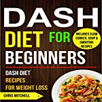 Dash Diet for Beginners: Dash Diet Recipes for Weight Loss | Chris Mitchell