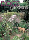 img - for Dogs in Their Gardens by Dickey, Page(October 1, 2001) Hardcover book / textbook / text book