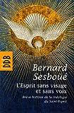 echange, troc Bernard Sesboüé - L'Esprit sans visage et sans voix : Brève histoire de la théologie du Saint-Esprit