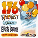 The 176 Stupidest Things Ever Done (0385483414) by Petras, Ross