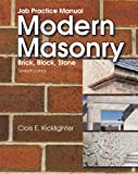 Job Practice Manual for Modern Masonry: Brick, Block, Stone