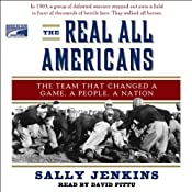 The Real All Americans: The Team That Changed a Game, a People, a Nation | [Sally Jenkins]