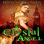 A Crystal Angel: A Marsden Romance, Book 1.5 | Dawn Brower