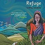Refuge: A Novel | Gopal Gandhi