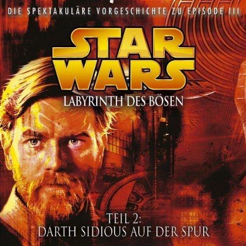 Star Wars - Labyrinth des Bösen 02. Darth Sidious auf der Spur