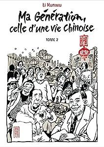 Ma génération, celle d'une vie chinoise Edition simple Tome 2