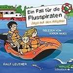 Jagd auf den Alligator (Ein Fall für die Flusspiraten) | Ralf Leuther