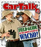 img - for Car Talk Field Guide to the North American Wacko book / textbook / text book