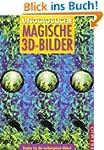 Unglaubliche magische 3D-Bilder: Find...