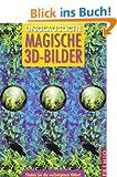 Unglaubliche magische 3D-Bilder: Finden Sie die verborgenen Bilder!