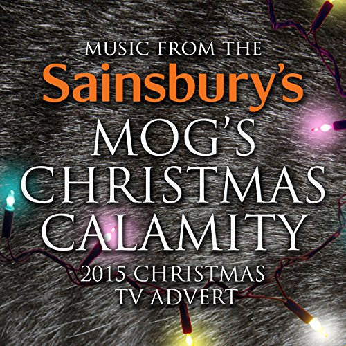 music-from-the-sainsburys-mogs-christmas-calamity-2015-christmas-tv-advert