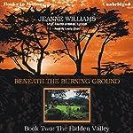 The Hidden Valley: Beneath the Burning Ground, Book 2 | Jeanne Williams