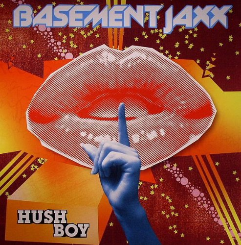 Basement Jaxx - Hush Boy - Zortam Music