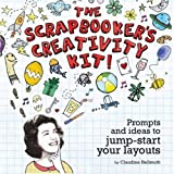 The Scrapbook  er's Creativity  Kit  : Prompts And Ideas To Jump Start Your Layouts